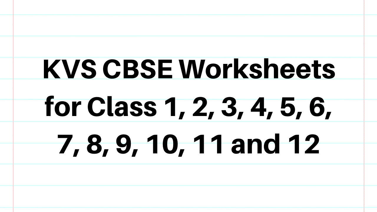 Kvs Cbse Worksheets For Lkg Ukg Class 1 2 3 4 5 6 7 8 9 10 11 And 12 Version Weekly