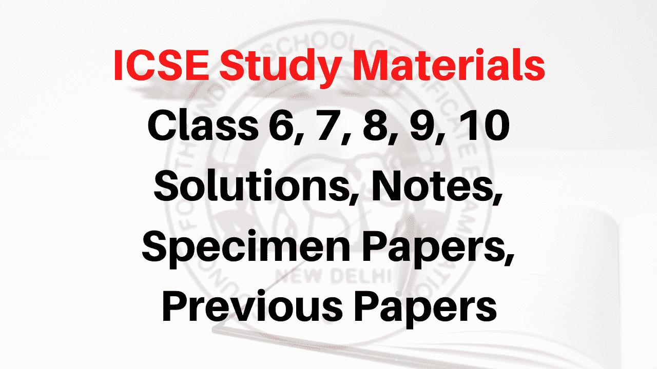 ICSE Study Materials