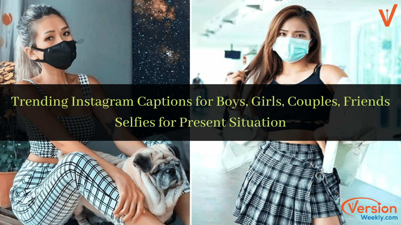 Trending Instagram Captions for every type of post for present situation