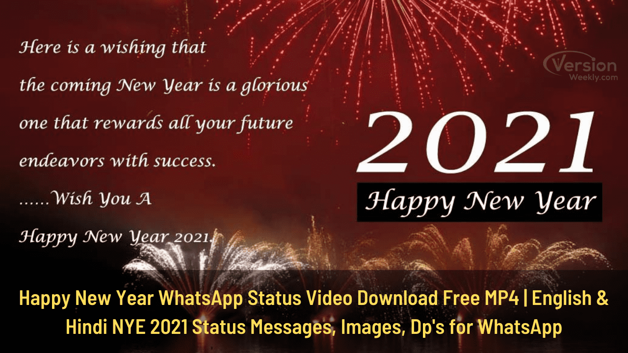 Happy New Year 2021 Whatsapp Status Video Download New Year Eve S Whatsapp Msgs New Year Shayari Happy New Year 2021 Wishes Images Dp S Version Weekly