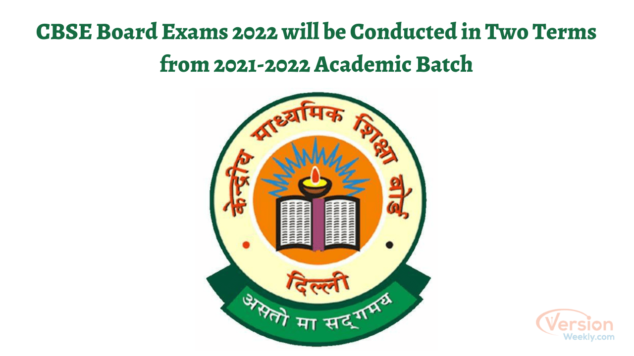 CBSE Board Exams 2022 will be Conducted in Two Terms for current session
