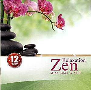 CD Relaxation Zen - Mind,Body & Soul