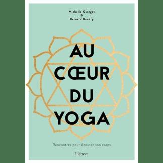 Au cœur du yoga rencontres pour écouter son corps