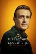 Dispatches from Elsewhere Serie Completa