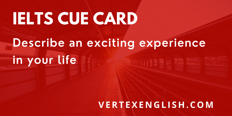 Describe an exciting experience in your life