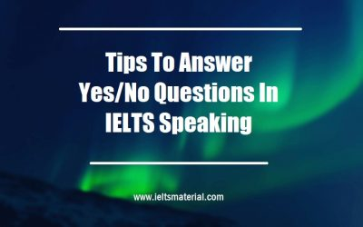 Tips to Answer Yes/No Questions in IELTS Speaking