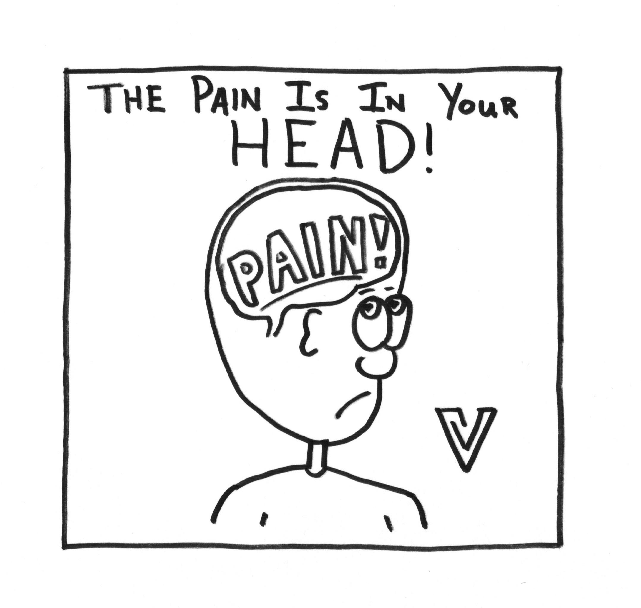 The Pain is in Your Head!