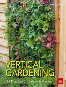 """Cover des Buches """"Vertical gardening. 44 Projekte für Balkon & Garten"""" von Folko Kullmann, das im BLV Buchverlag erschienen ist"""