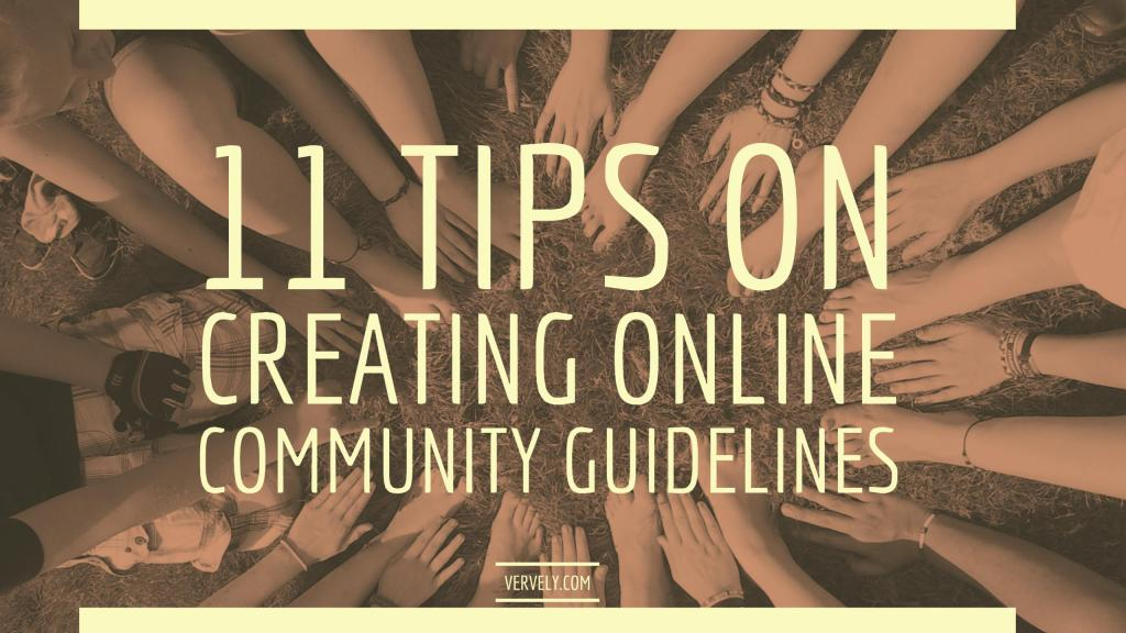 11 Tips On Creating Online Community Guidelines