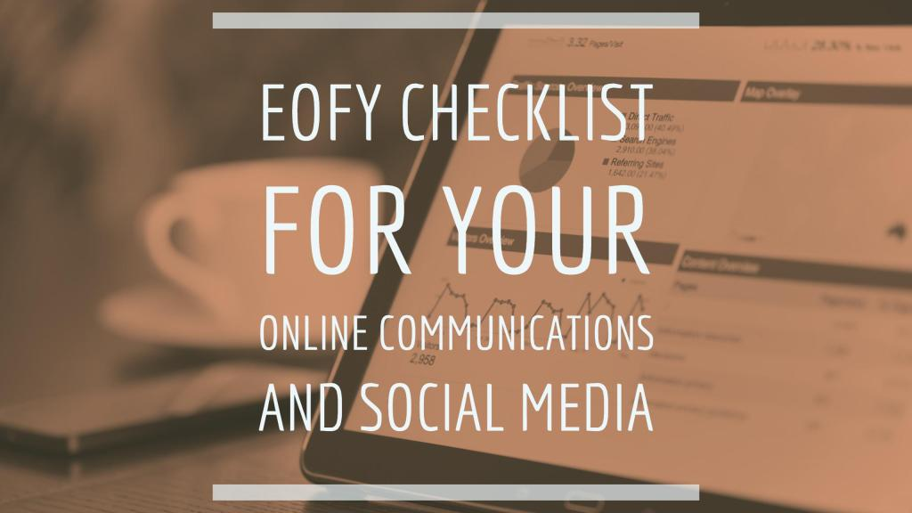 EOFY Checklist For Online Communications and Social Media