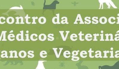 I Encontro de Associação de Médicos Veterinários Veganos e Vegetarianos