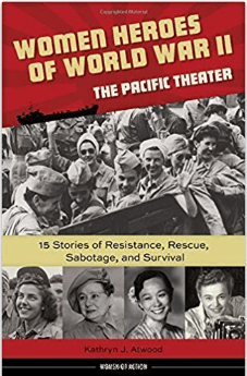 Women Heroes of World War II Pacific Theater