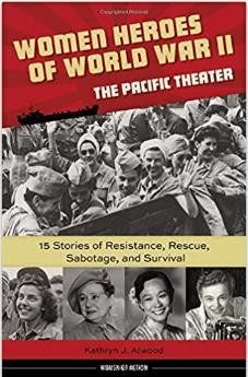 Women Heroes of World War II Pacific Theater