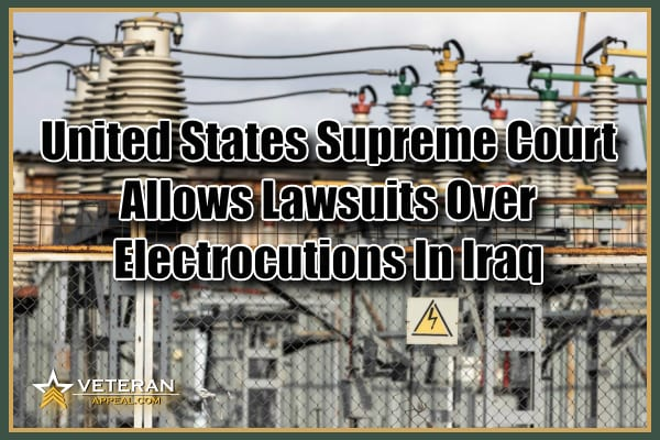 United States Supreme Court Allows Lawsuits Over Electrocutions In Iraq