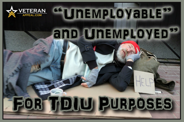 Unemployable and Unemployed for TDIU