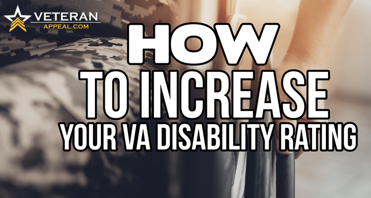 How to increase your VA disability rating