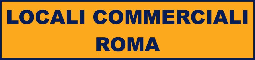Vendita e Affitto Locali Commerciali Roma e Lazio