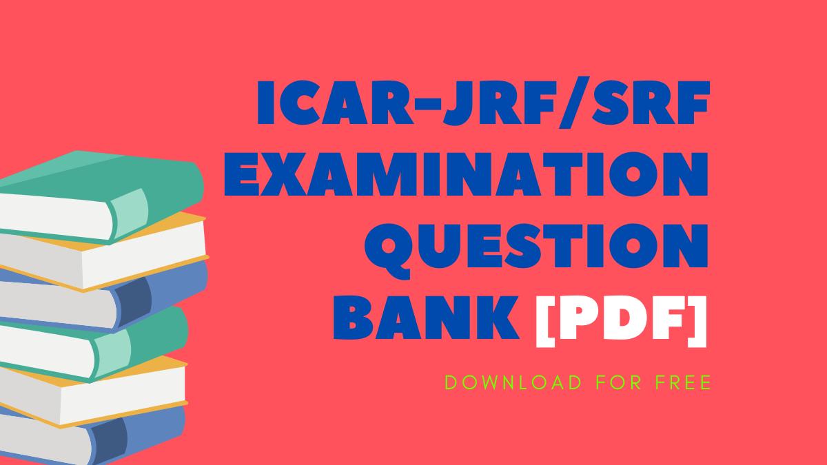 ICAR-JRF_SRF EXAMINATION QUESTION BANK