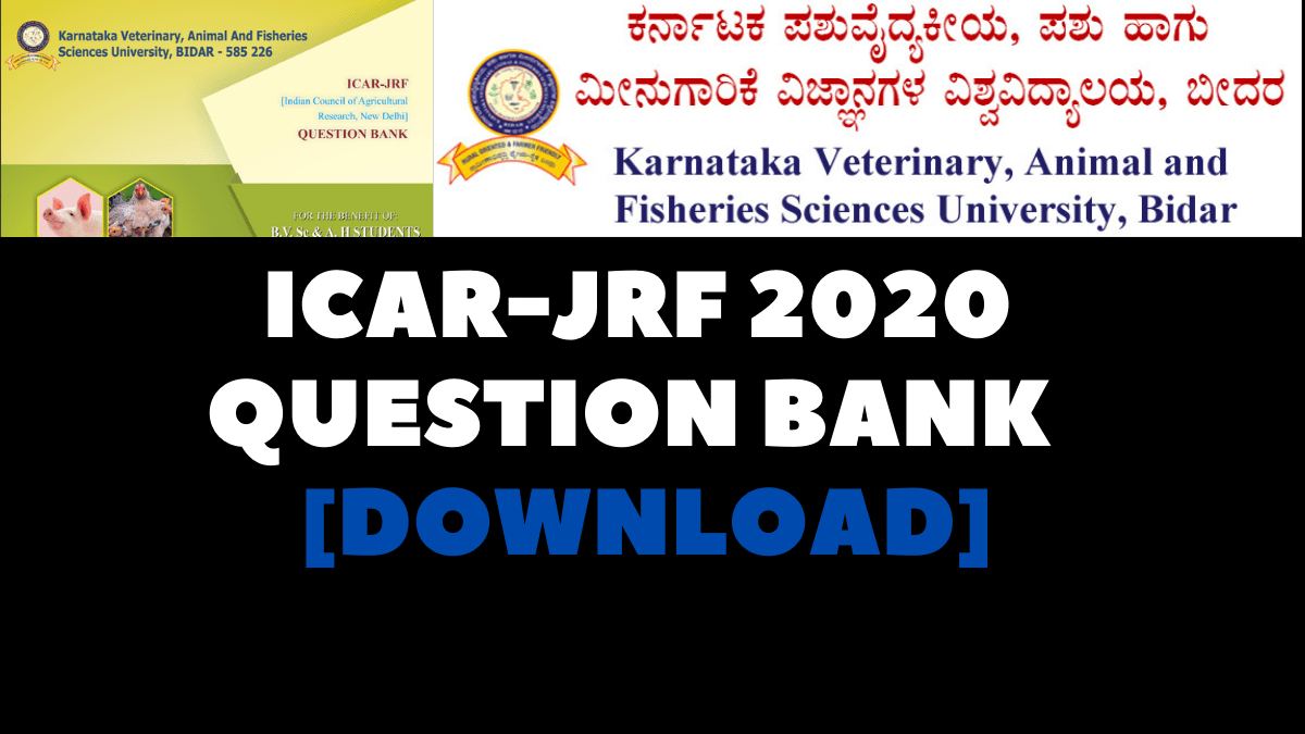 ICAR JRF 2020 QUESTION BANK • ICAR-JRF 2020 QUESTION BANK of Karnataka Veterinary, Animal And Fisheries Sciences University