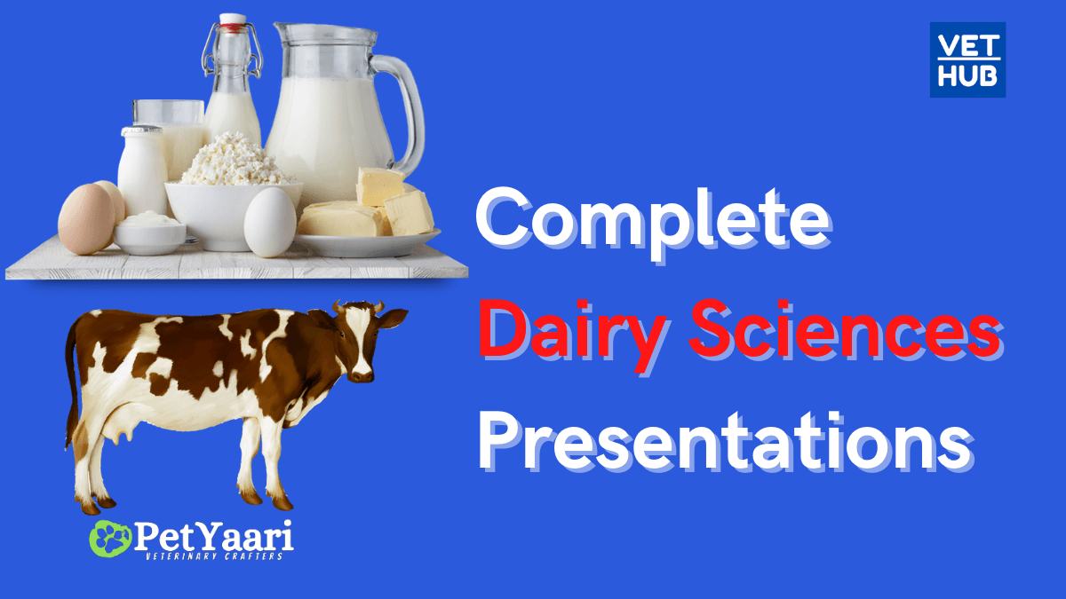 Complete Dairy Sciences Presentations