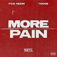 FCG Heem & Toosii - More Pain MP3 DOWNLOAD