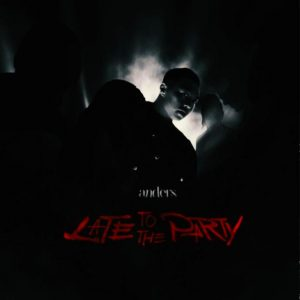 Anders – Late To The Party MP3 DOWNLOAD