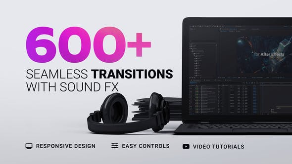 600+ Seamless Transitions