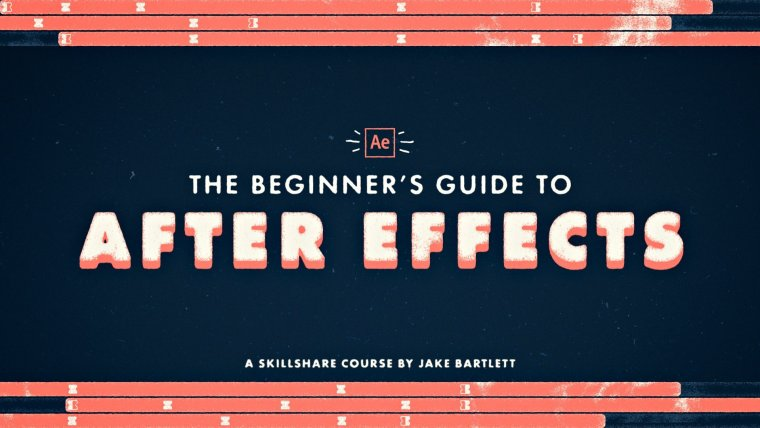 The Beginner's Guide to After Effects By Jake Bartlett