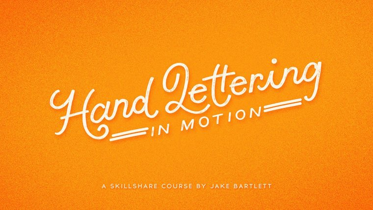 Hand Lettering in Motion By Jake Bartlett