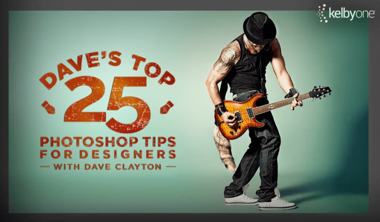 KelbyOne – Dave's Top 25 Photoshop Tips for Designers (with Dave Clayton)