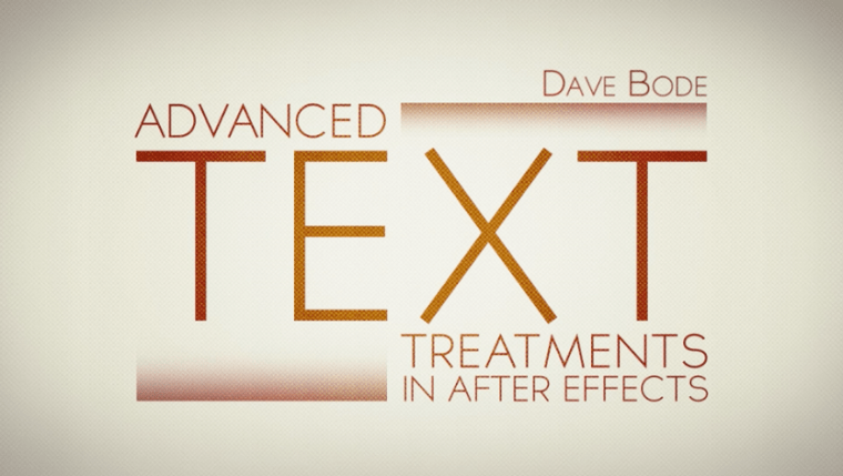 Tutsplus - Advanced Text Treatments in After Effects by David Bode