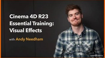 Cinema 4D R23 Essential Training: VFX By Andy Needham