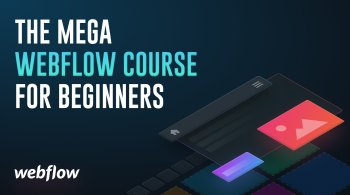 The Mega Webflow Course for Beginners - Learn to build a Portfolio Website from scratch in Webflow. By Chethan KVS