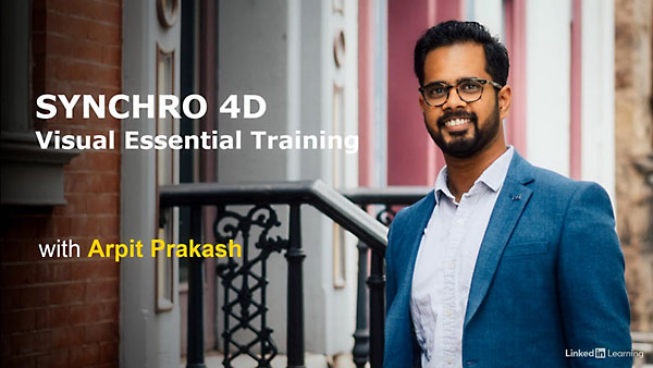 SYNCHRO 4D Visual Scheduling With Arpit Prakash