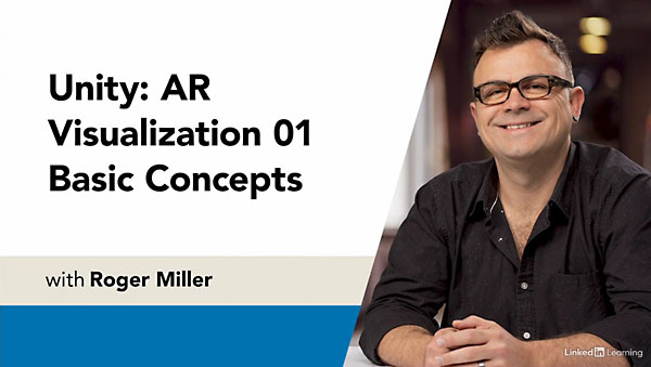 Unity AR Visualization 01 Basic Concepts with Roger Miller