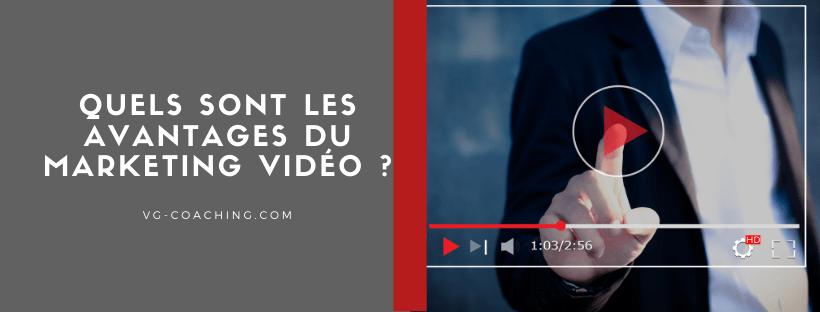 Quels sont les avantages du marketing vidéo?