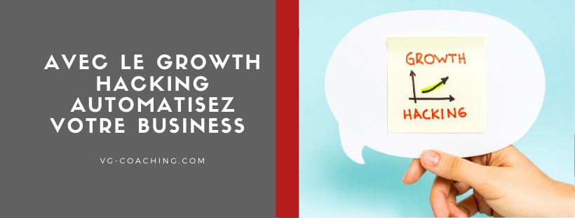 Avec le growth hacking automatisez votre business