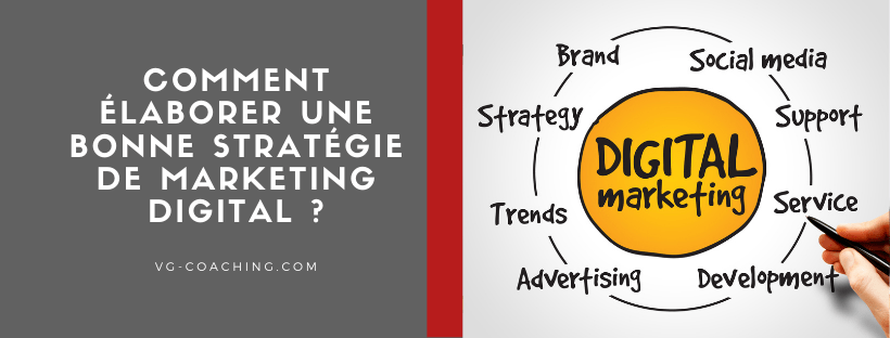 Comment élaborer une bonne stratégie de marketing digital?