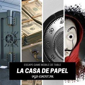 escape game mobile sur table la casa de papel braquage banque casse du siecle vgb event
