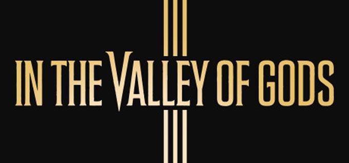 In the Valley of Gods é anunciado na TGA 2017