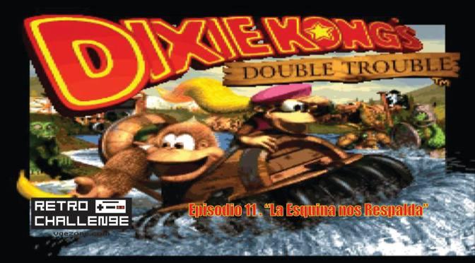 "Retro Challenge │ Donkey Kong Country 3 – Ep.11 ""La esquina nos respalda"""