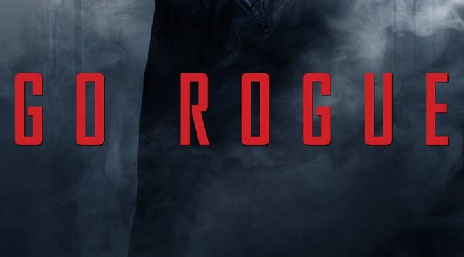 Go Rogue. Chequen los nuevos pósters de 'Mission Impossible: Rogue Nation'
