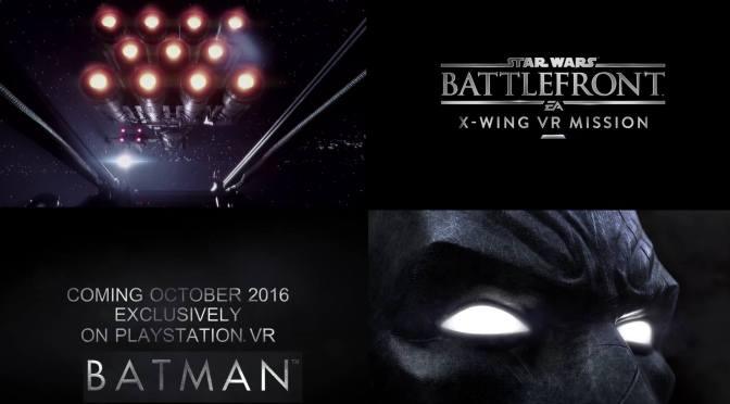 [E3 2016] Batman y Star Wars son algunos de los tantos titulos para el PlayStation VR