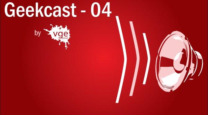 Geekcast – 04   Square Enix Experience, Akuma y SFV, review de Arrival y más