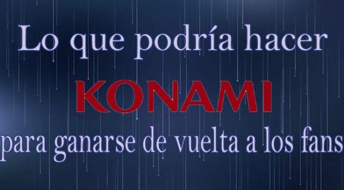 """<span class=""""entry-title-primary"""">Lo que podría hacer Konami para ganarse de vuelta a los fans</span> <span class=""""entry-subtitle"""">Suena imposible, pero pienso que aún podrían redimirse</span>"""