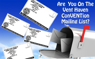 ARE  YOU ON THE VENT HAVEN  ConVENTion MAILING LIST?