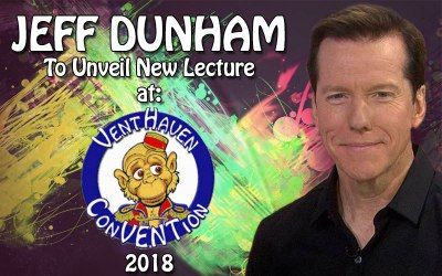 Jeff Dunham To Unveil New Lecture … at Vent Haven ConVENTion 2018!