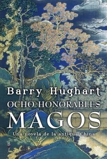 """Ocho honorables magos"" (Barry Hughart, Alamut)"