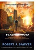 """Flashforward"" (Robert J. Sawyer, La Factoría de Ideas)"