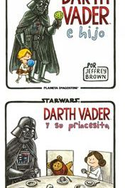 """Darth Vader e hijo"" y ""Darth Vader y su princesita"" (Jeffrey Brown, Planeta DeAgostini Comics)"